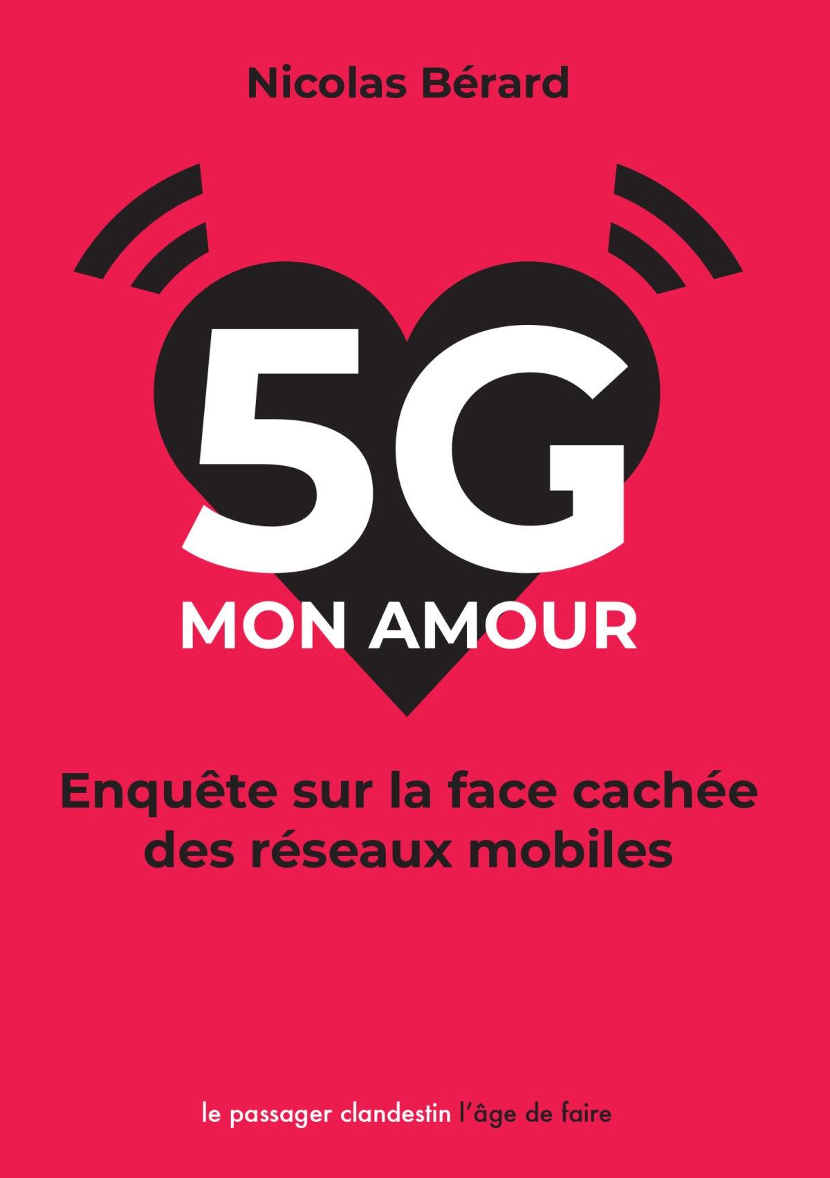 5g mon amour - Enquête sur la face cachée des réseaux mobiles.