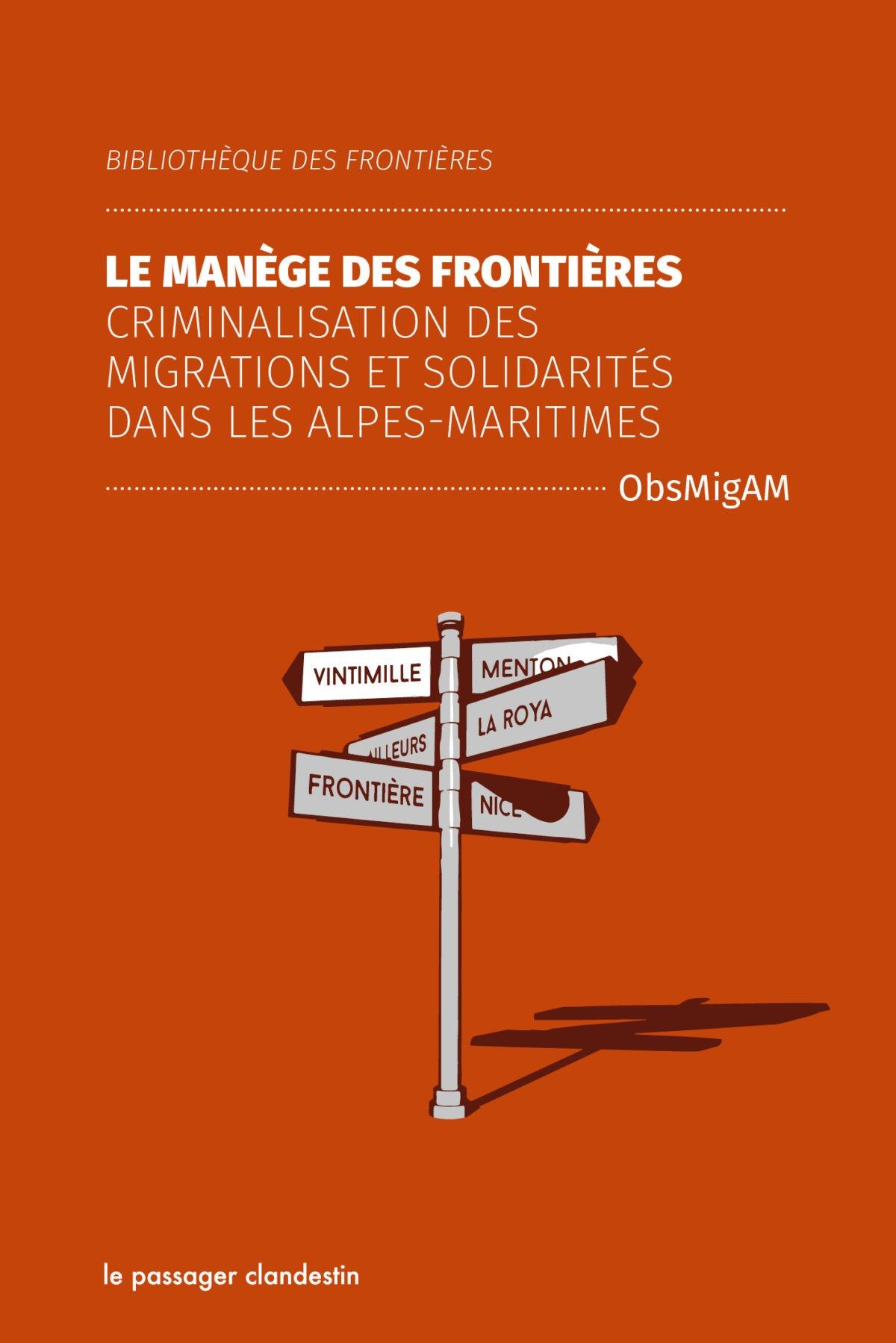 Le manège des frontières - Criminalisation des migrations et solidarités dans les Alpes-Maritimes