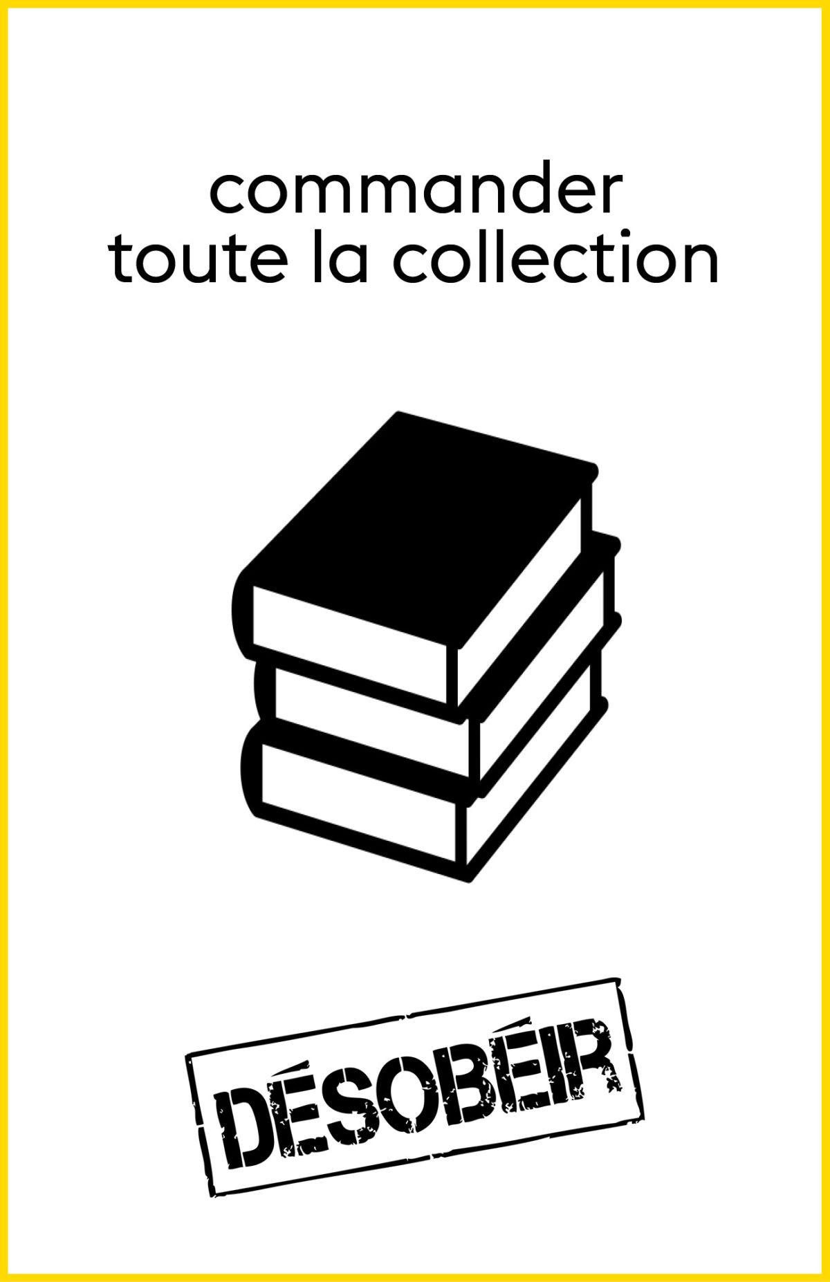 Désobéir : toute la collection