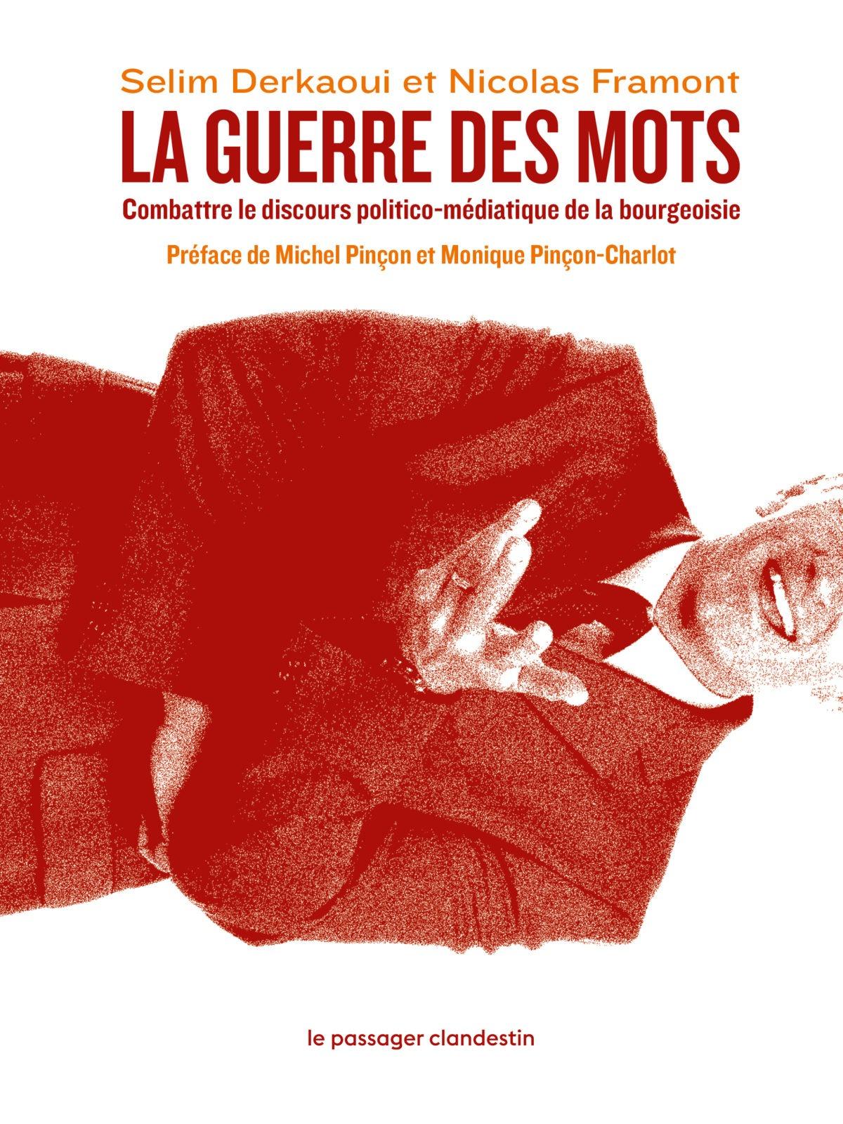 La guerre des mots. Combattre le discours politico-médiatique de la bourgeoisie