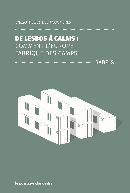De Lesbos à Calais - Comment l'Europe fabrique des camps