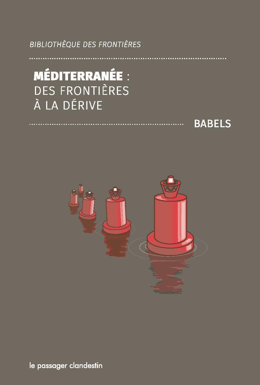 Méditerranée - Des frontières à la dérive