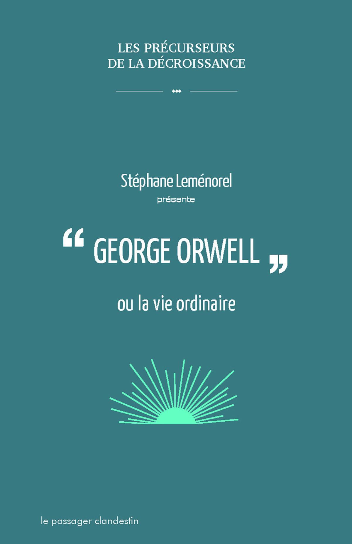 George Orwell ou la vie ordinaire